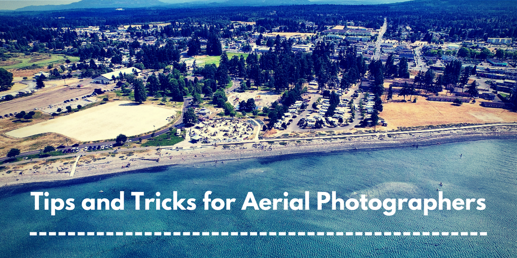 Tips and Tricks for Aerial Photographers